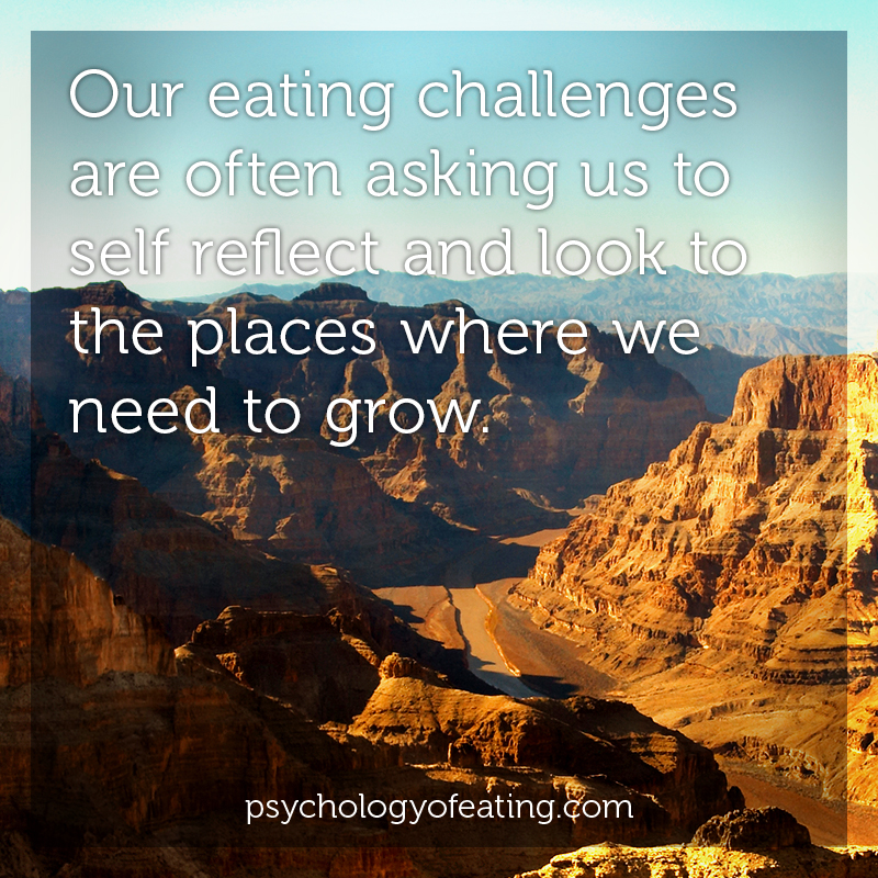 Our eating challenges are often asking us to self reflect and look to the places where we need to grow #health #nutrition #eatingpsychology #IPE