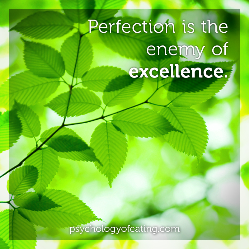 Perfection is the enemy of excellence #health #nutrition #eatingpsychology #IPE