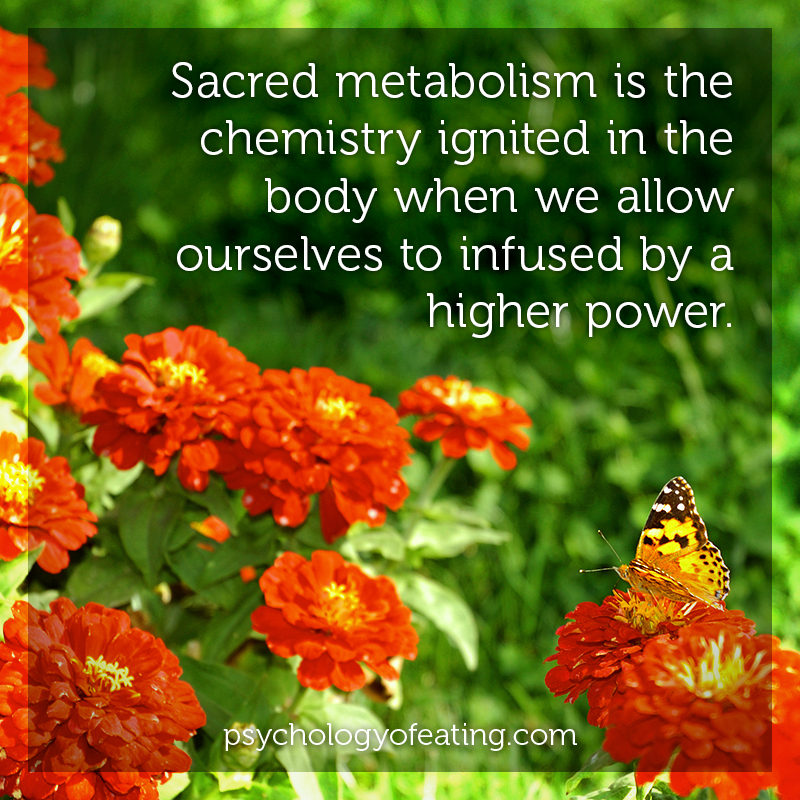Sacred metabolism is the chemistry ignited in the body when we allow ourselves to infused by a higher power #health #nutrition #eatingpsychology #IPE