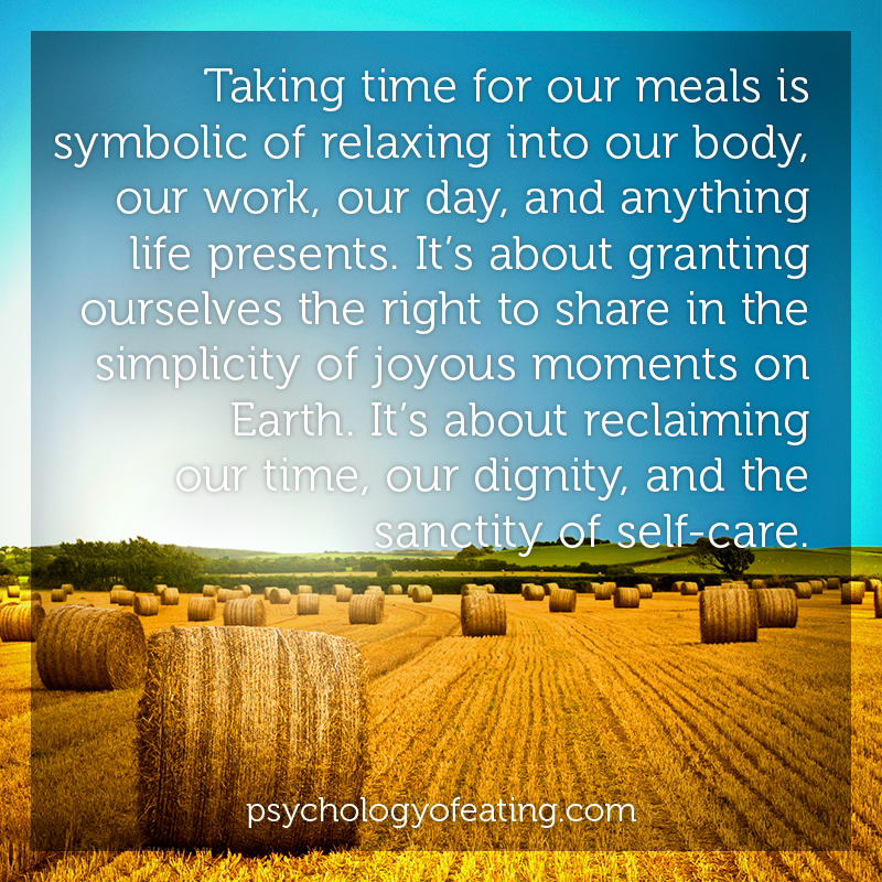 Taking time for our meals is symbolic of relaxing into our body, our work, our day, and anything life presents #health #nutrition #eatingpsychology #IPE