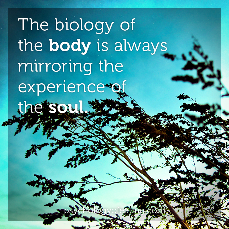 The biology of the body is always mirroring the experience of the soul. #health #nutrition #eatingpsychology #IPE