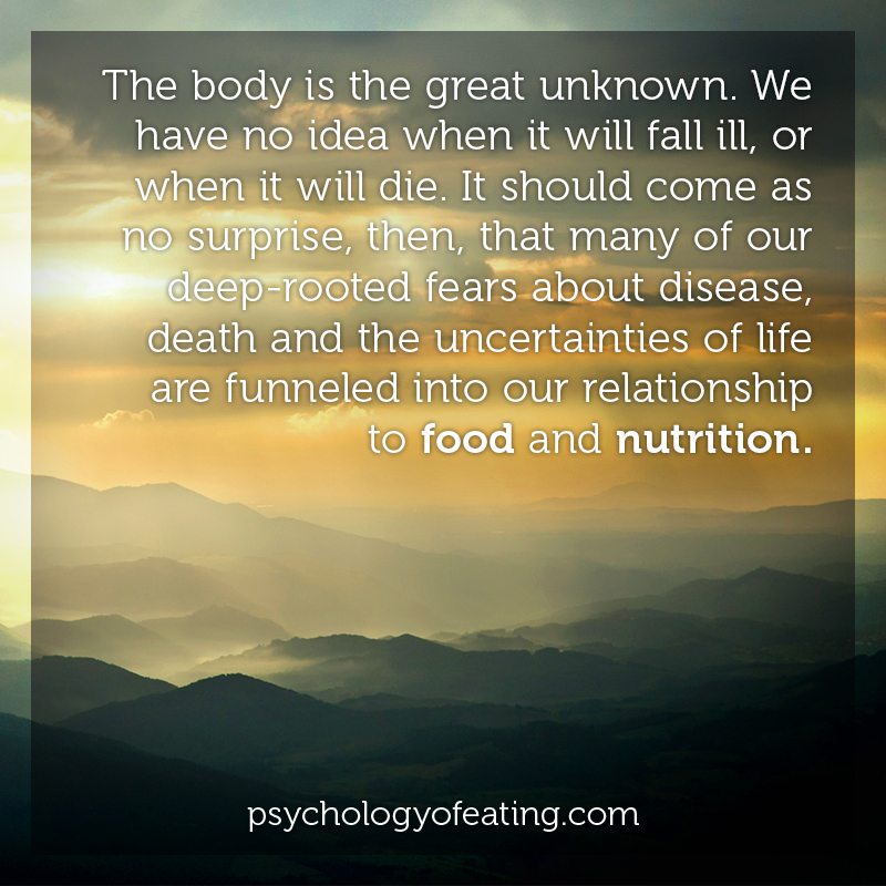 The body is the great unknown. We have no idea when it will fall ill, or when it will die #health #nutrition #eatingpsychology #IPE