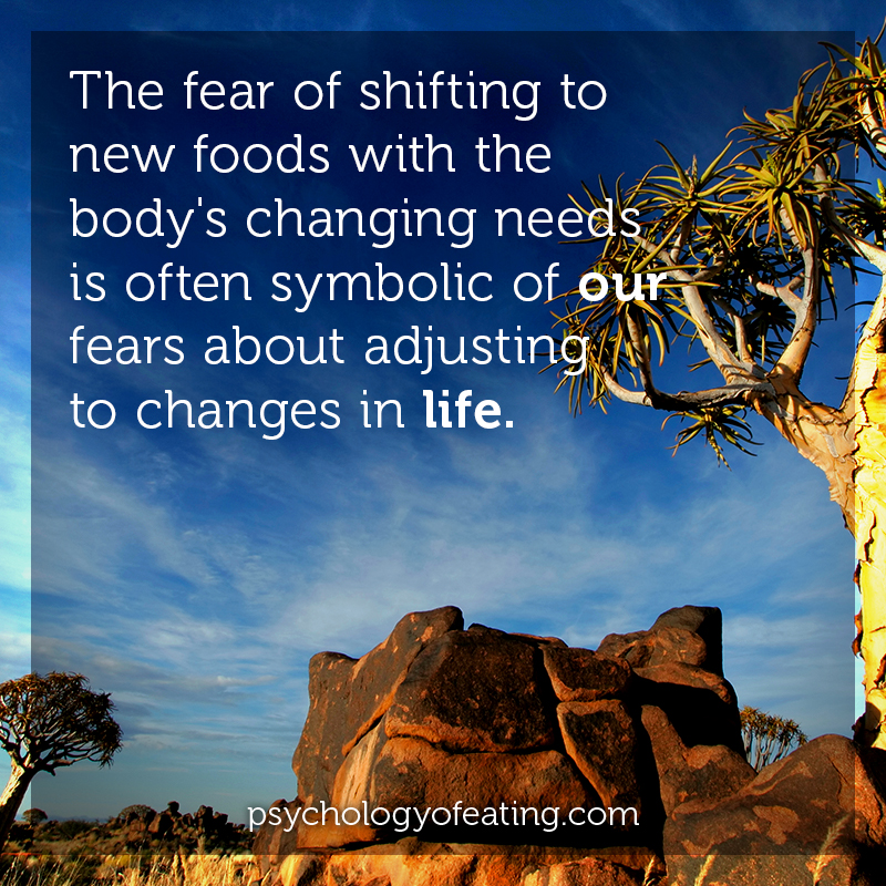 The fear of shifting to new foods with the body's changing needs is often symbolic of our fears about adjusting to changes in life. #health #nutrition #eatingpsychology #IPE