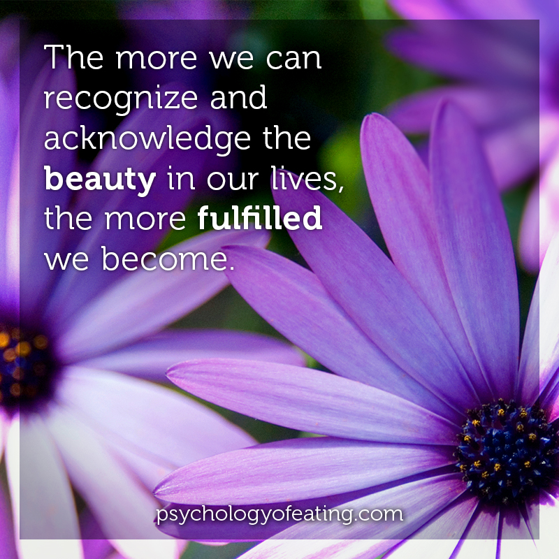 The more we can recognize and acknowledge the beauty in our lives. #health #nutrition #eatingpsychology #IPE