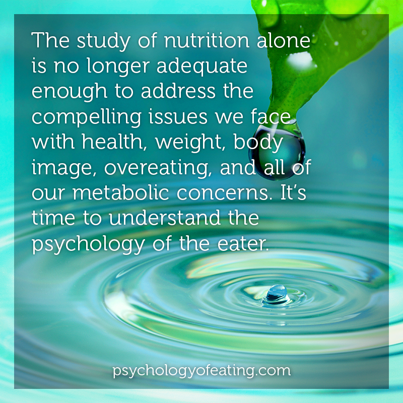 The study of nutrition alone is no longer adequate #health #nutrition #eatingpsychology #IPE