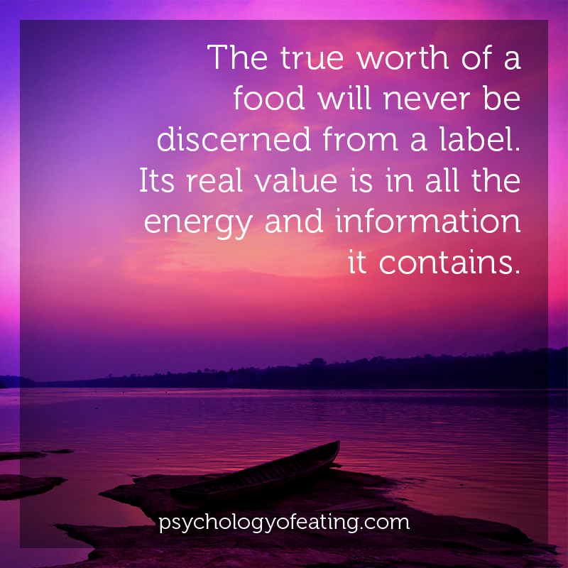 The true worth of a food will never be discerned from a label.  #health #nutrition #eatingpsychology #IPE
