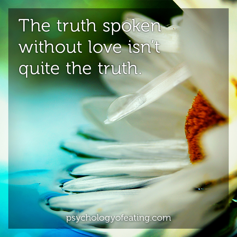 The truth spoken without love #health #nutrition #eatingpsychology #IPE