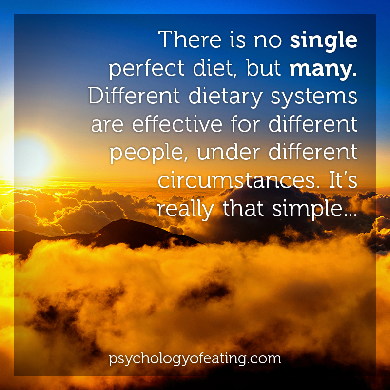 There is no single perfect diet, but many #health #nutrition #eatingpsychology #IPE