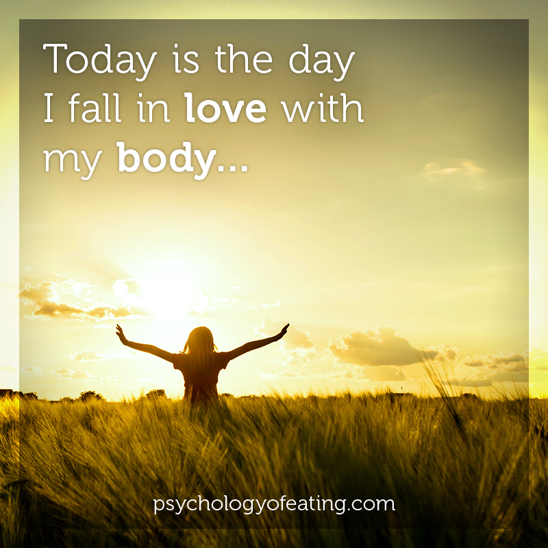 Today is the day I fall in love with my body. #health #nutrition #eatingpsychology #IPE
