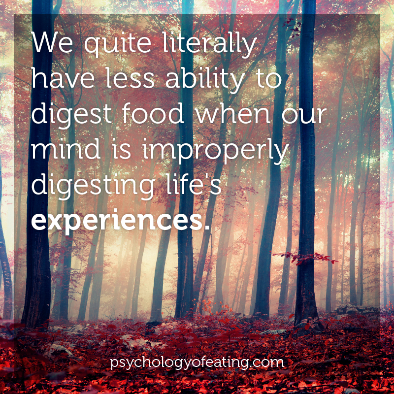 We quite literally have less ability to digest food when our mind is improperly digesting life's experiences #health #nutrition #eatingpsychology #IPE