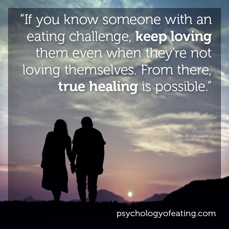 If you know someone with an eating challenge, keep loving them even when they're not loving themselves. From there, true healing is possible#health #nutrition #eatingpsychology #IPE