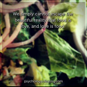Food Really Is Love 2 #health #nutrition #eatingpsychology #IPE