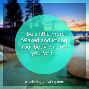 Be a little more relaxed and loving #health #nutrition #eatingpsychology #IPE
