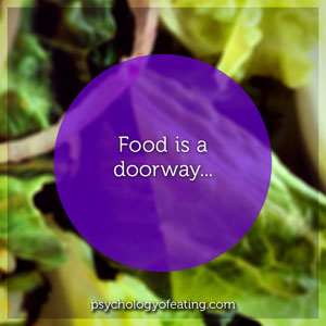 Food is a Doorway 2 #health #nutrition #eatingpsychology #IPE