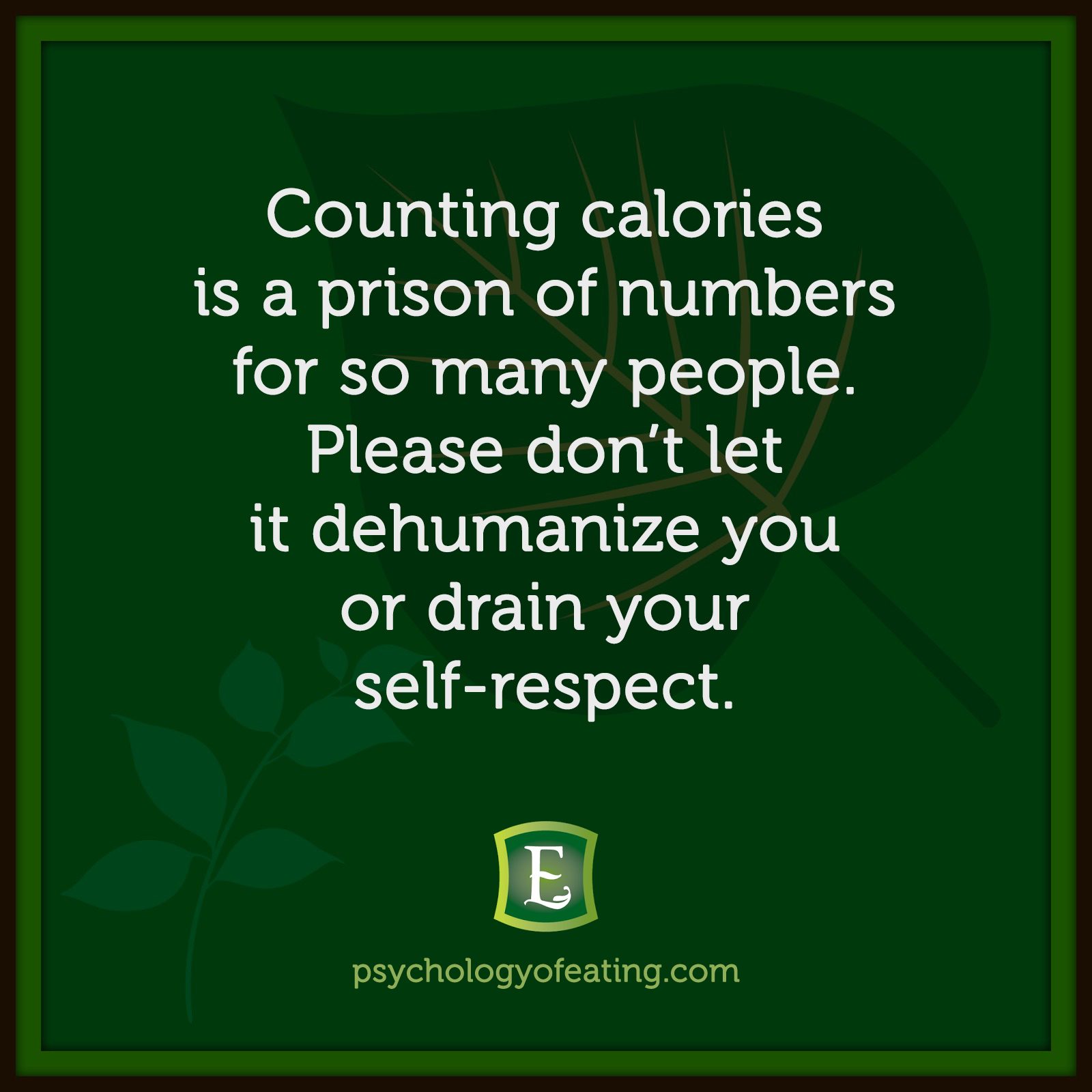 Counting calories is a prison of numbers for so many people. Please don't let it dehumanize you or drain your self-respect. #health #nutrition #eatingpsychology #IPE