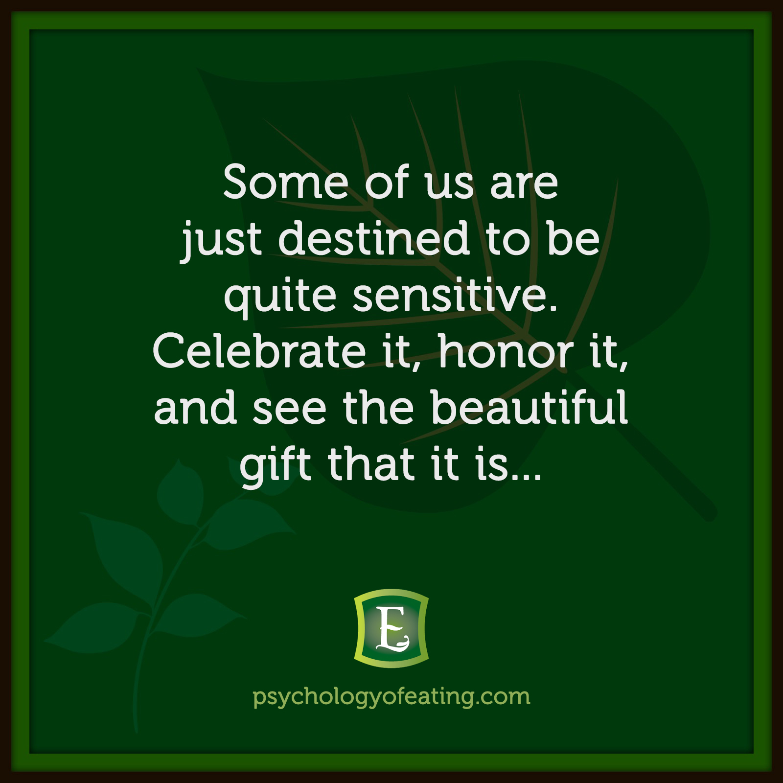 Some of us are just destined to be quite sensitive. Celebrate it, honor it, and see the beautiful gift that it is… #health #nutrition #eatingpsychology #IPE