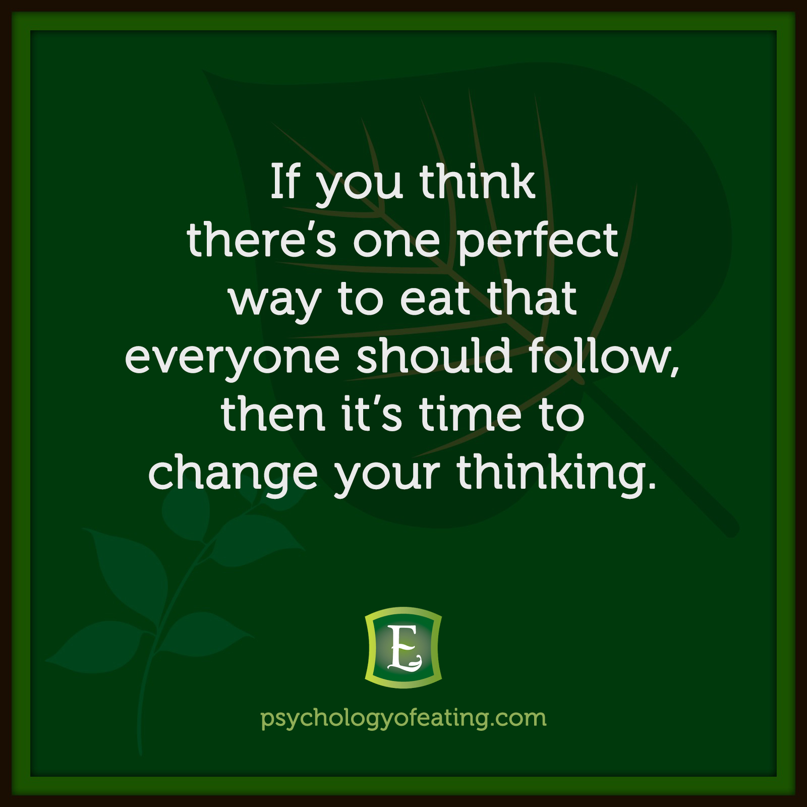 If you think there's one perfect way to eat that everyone should follow, then it's time to change your thinking. #health #nutrition #eatingpsychology #IPE