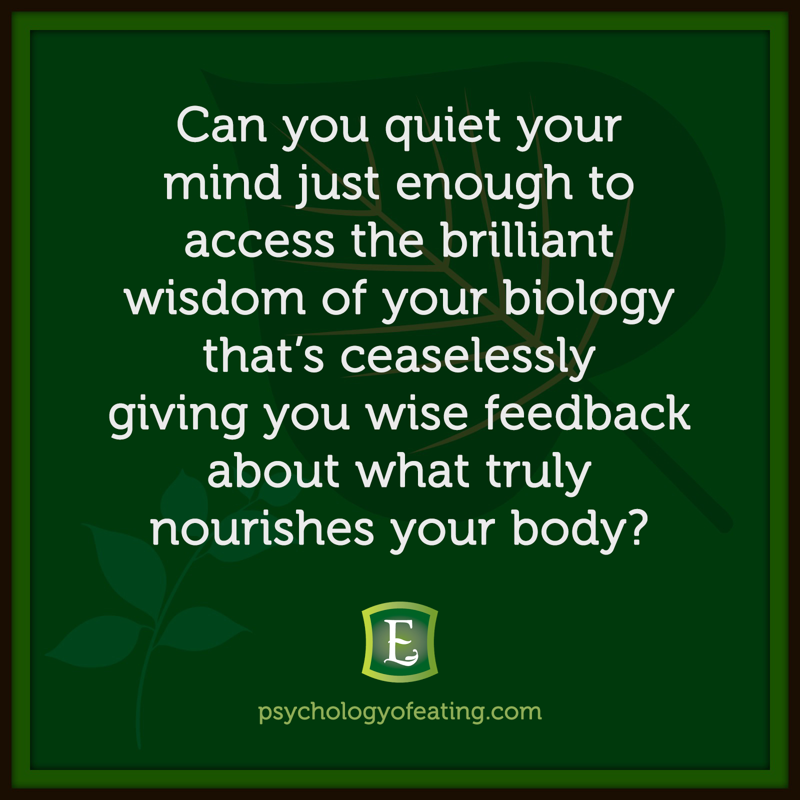 Can you quiet your mind just enough to access the brilliant wisdom of your biology that's ceaselessly giving you wise feedback about what truly nourishes your body? #health #nutrition #eatingpsychology #IPE