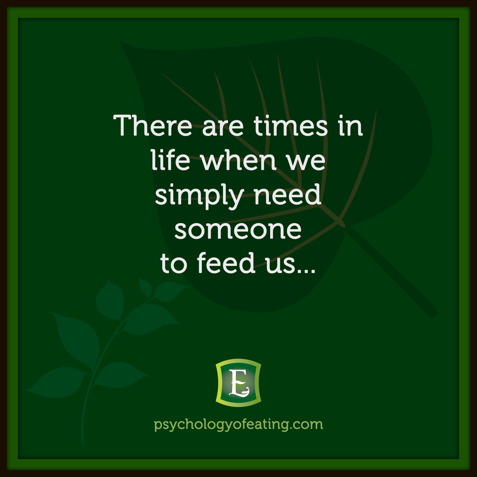 There are times in life when we simply need someone to feed us… #health #nutrition #eatingpsychology #IPE