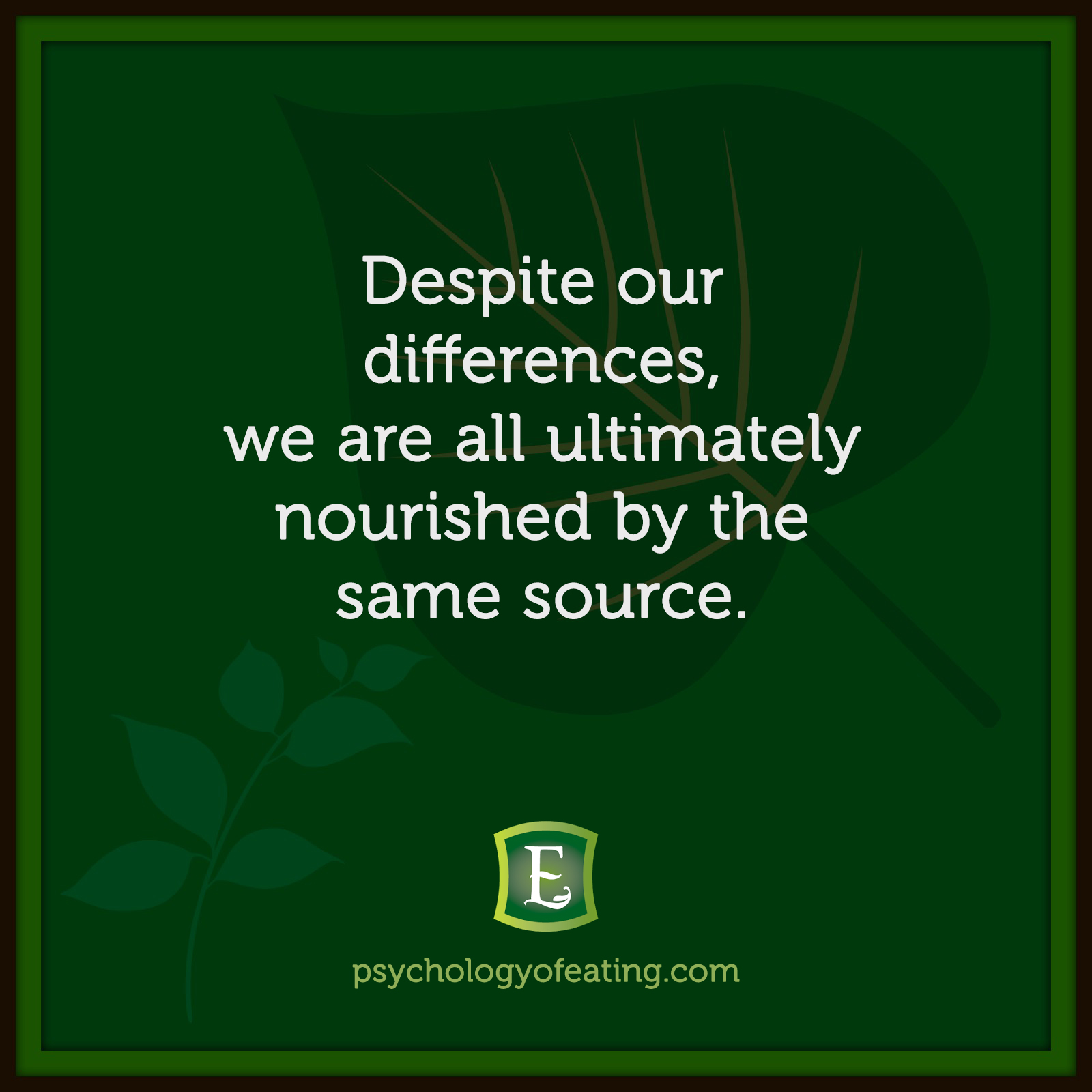 Despite our differences, we are all ultimately nourished by the same source. #health #nutrition #eatingpsychology #IPE
