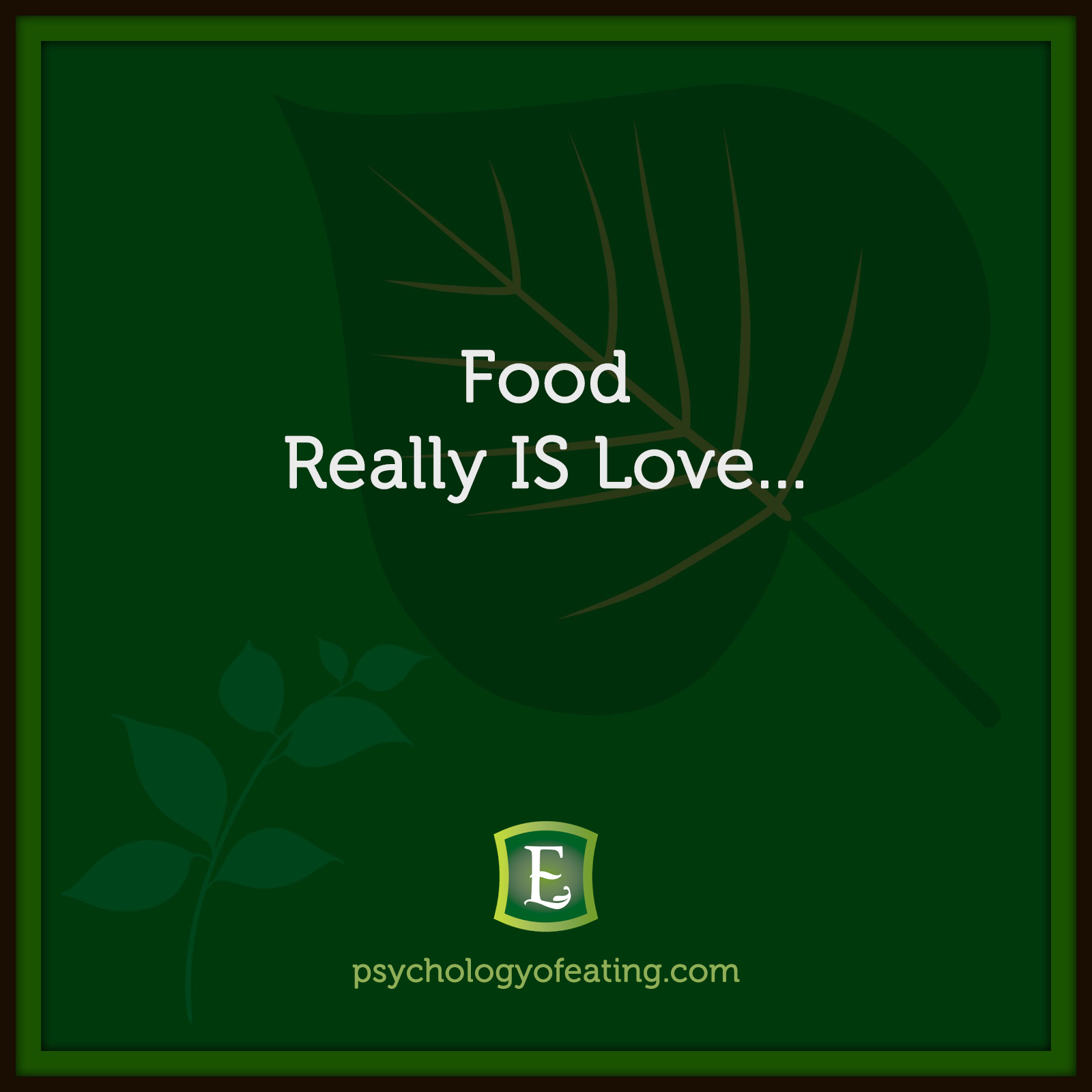 Food Really IS Love… #health #nutrition #eatingpsychology #IPE