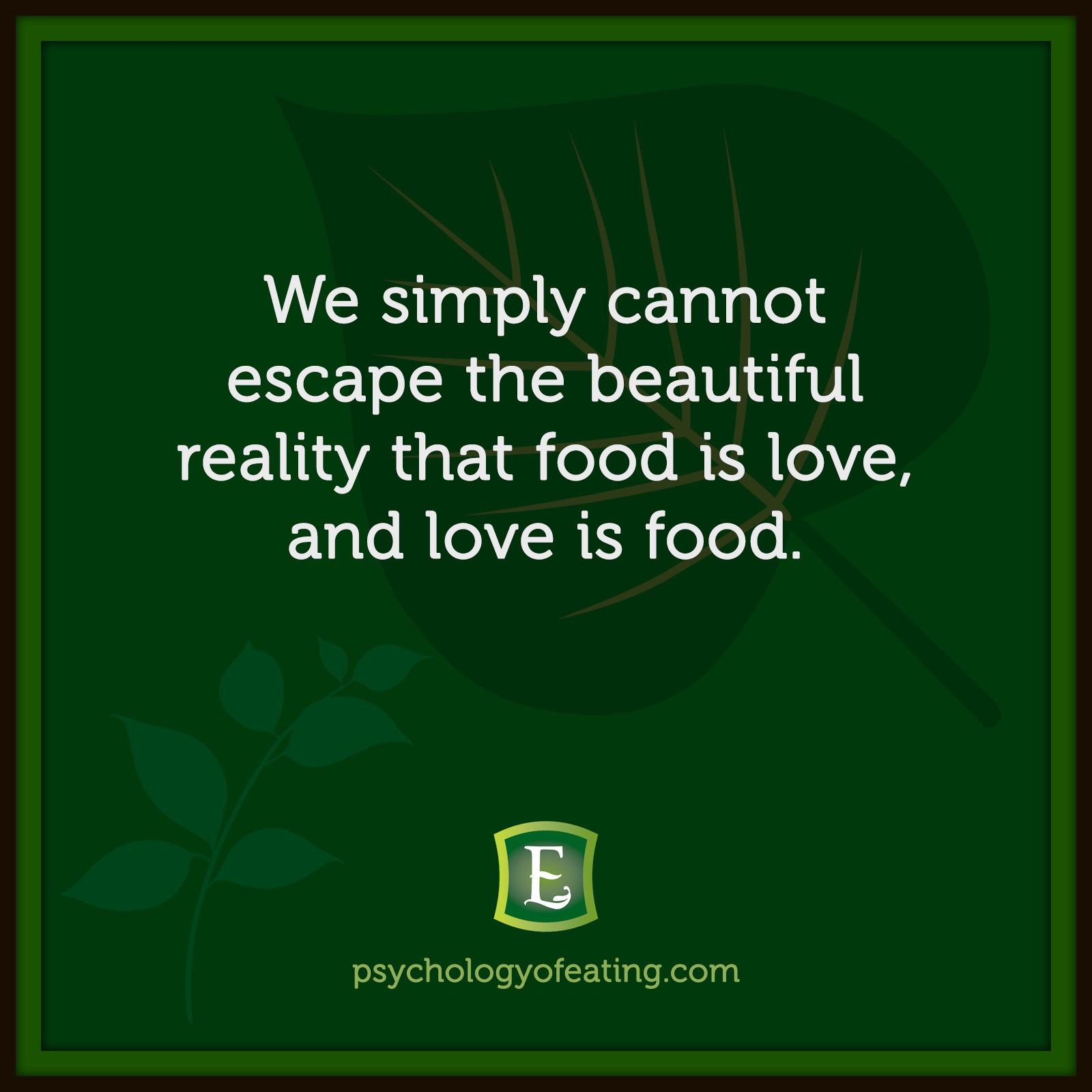We simply cannot escape the beautiful reality that food is love, and love is food. #health #nutrition #eatingpsychology #IPE