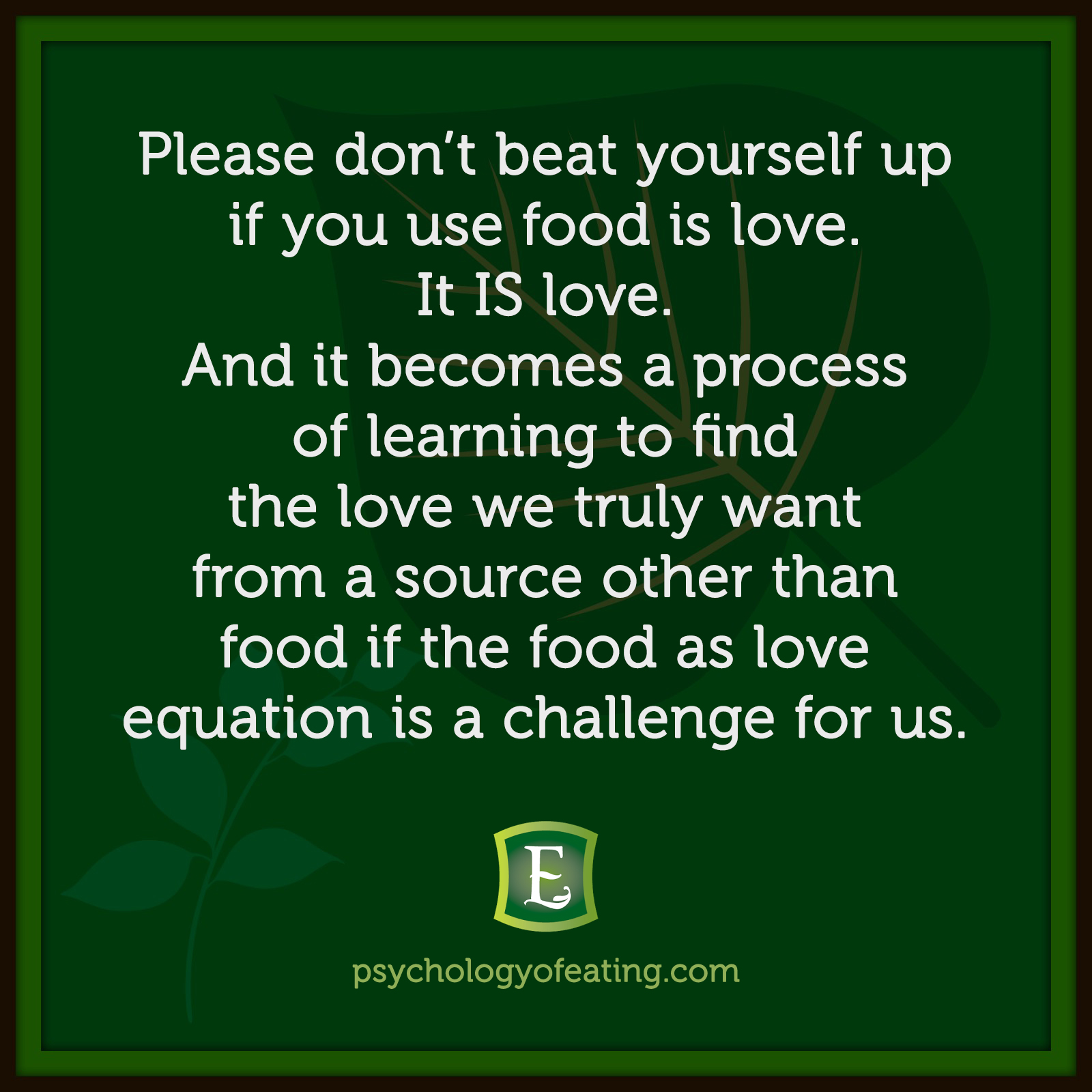 Please don't beat yourself up if you use food is love. It IS love. And it becomes a process of learning to find the love we truly want from a source other than food if the food as love equation is a challenge for us.. #health #nutrition #eatingpsychology #IPE