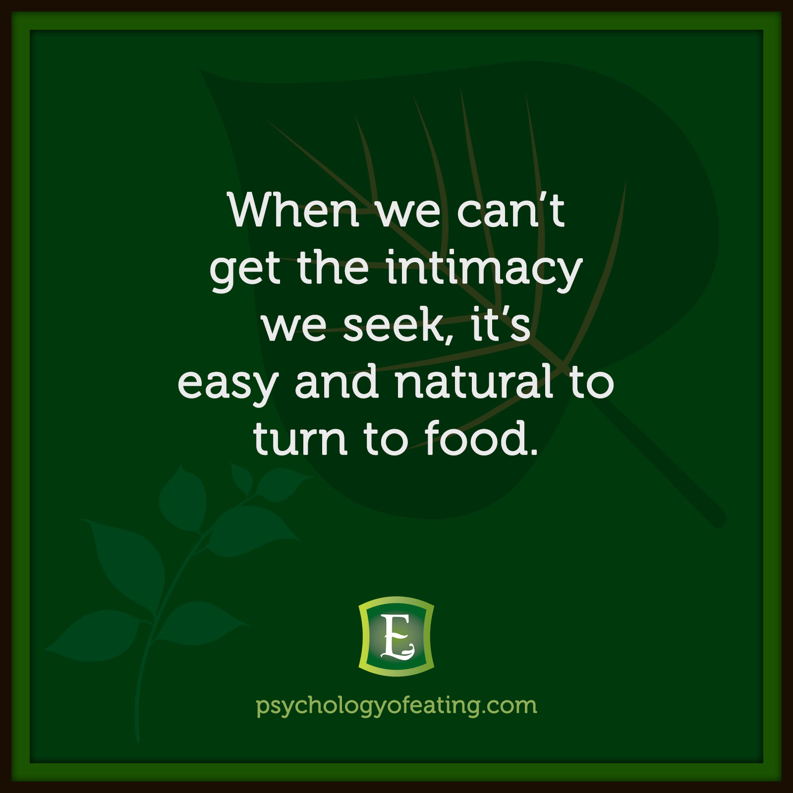 When we can't get the intimacy we seek, it's easy and natural to turn to food. #health #nutrition #eatingpsychology #IPE
