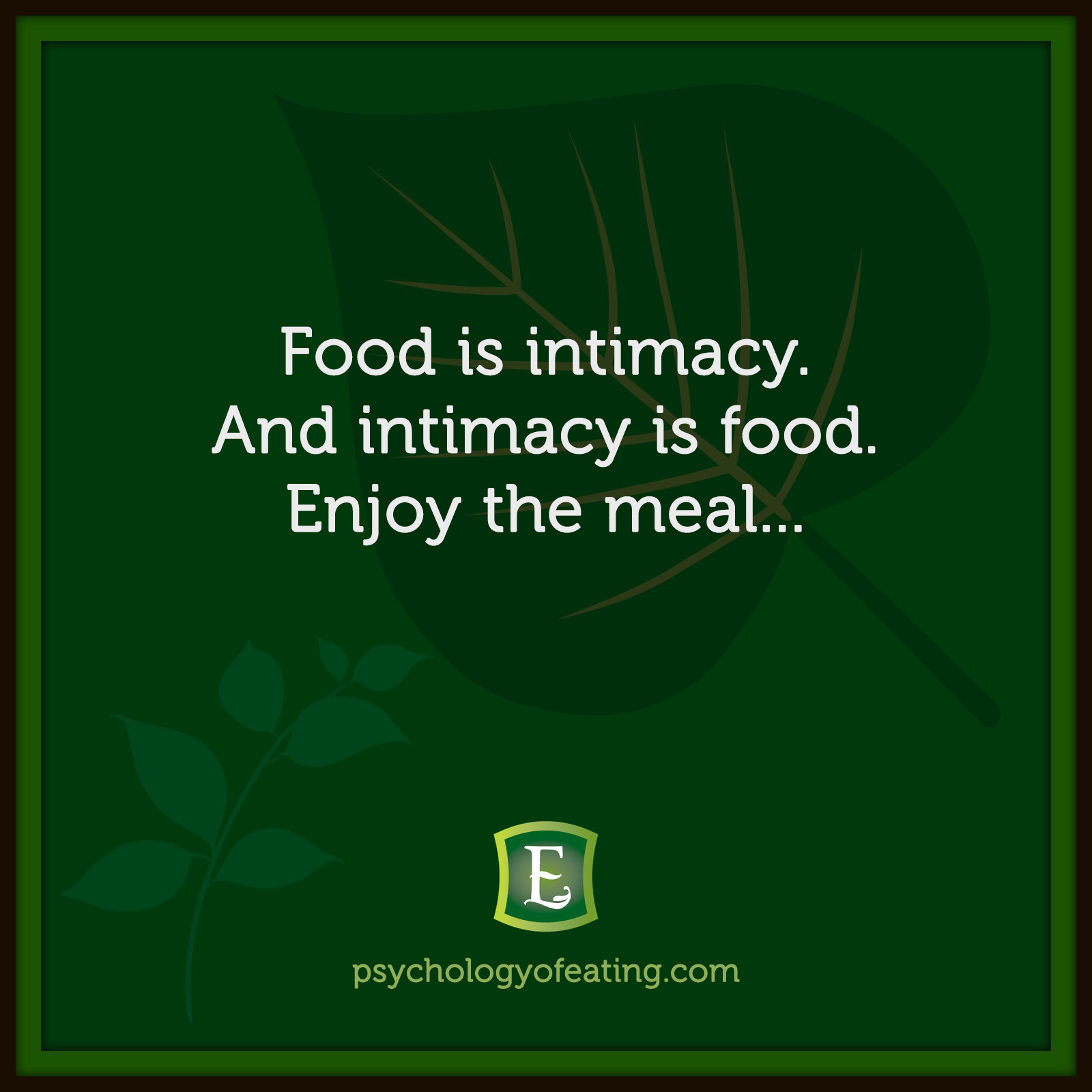 Food is intimacy. And intimacy is food. Enjoy the meal… #health #nutrition #eatingpsychology #IPE