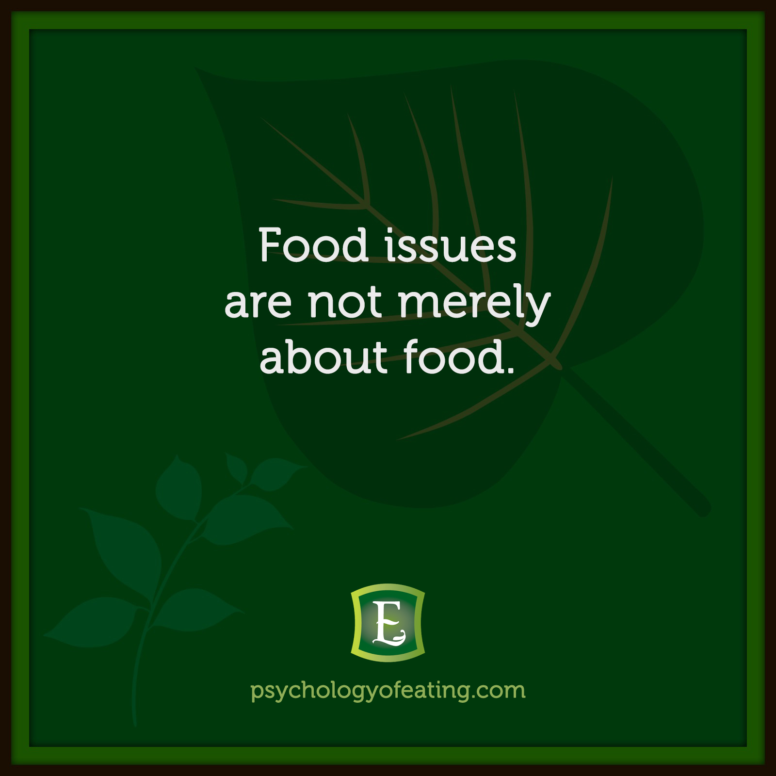 Food issues are not merely about food. #health #nutrition #eatingpsychology #IPE