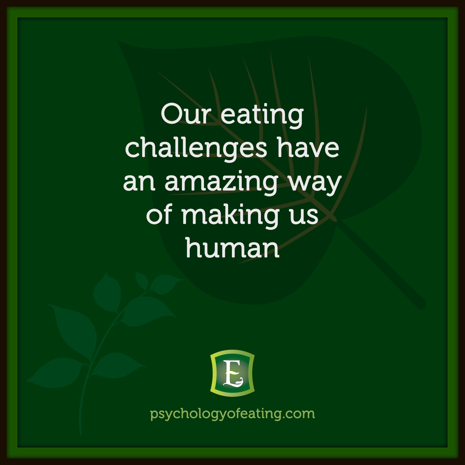 Our eating challenges have an amazing way of making us human #health #nutrition #eatingpsychology #IPE