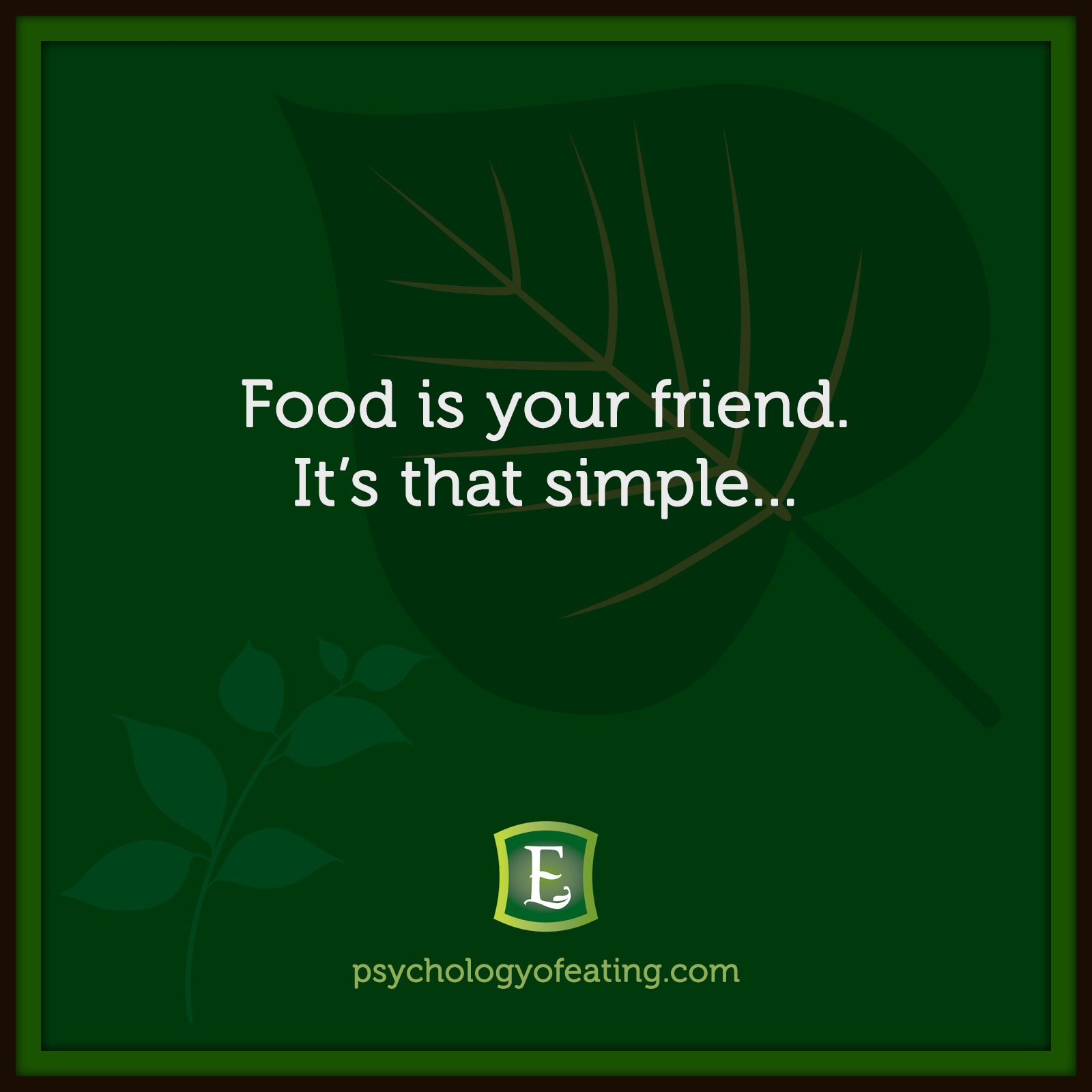 Food is your friend. It's that simple… #health #nutrition #eatingpsychology #IPE