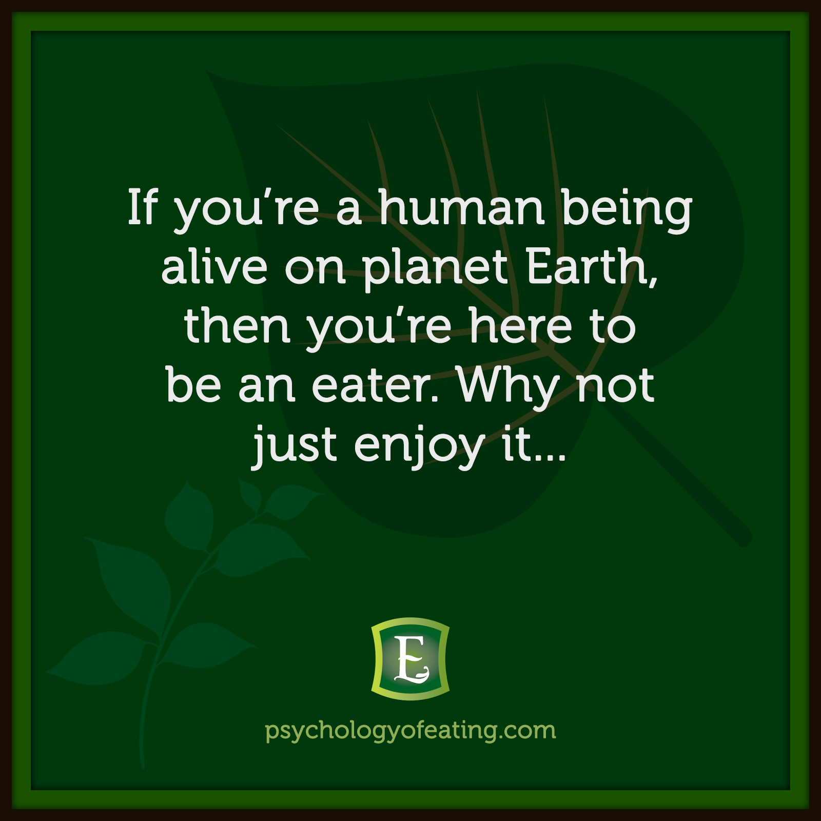 If you're a human being alive on planet Earth, then you're here to be an eater. Why not just enjoy it… #health #nutrition #eatingpsychology #IPE