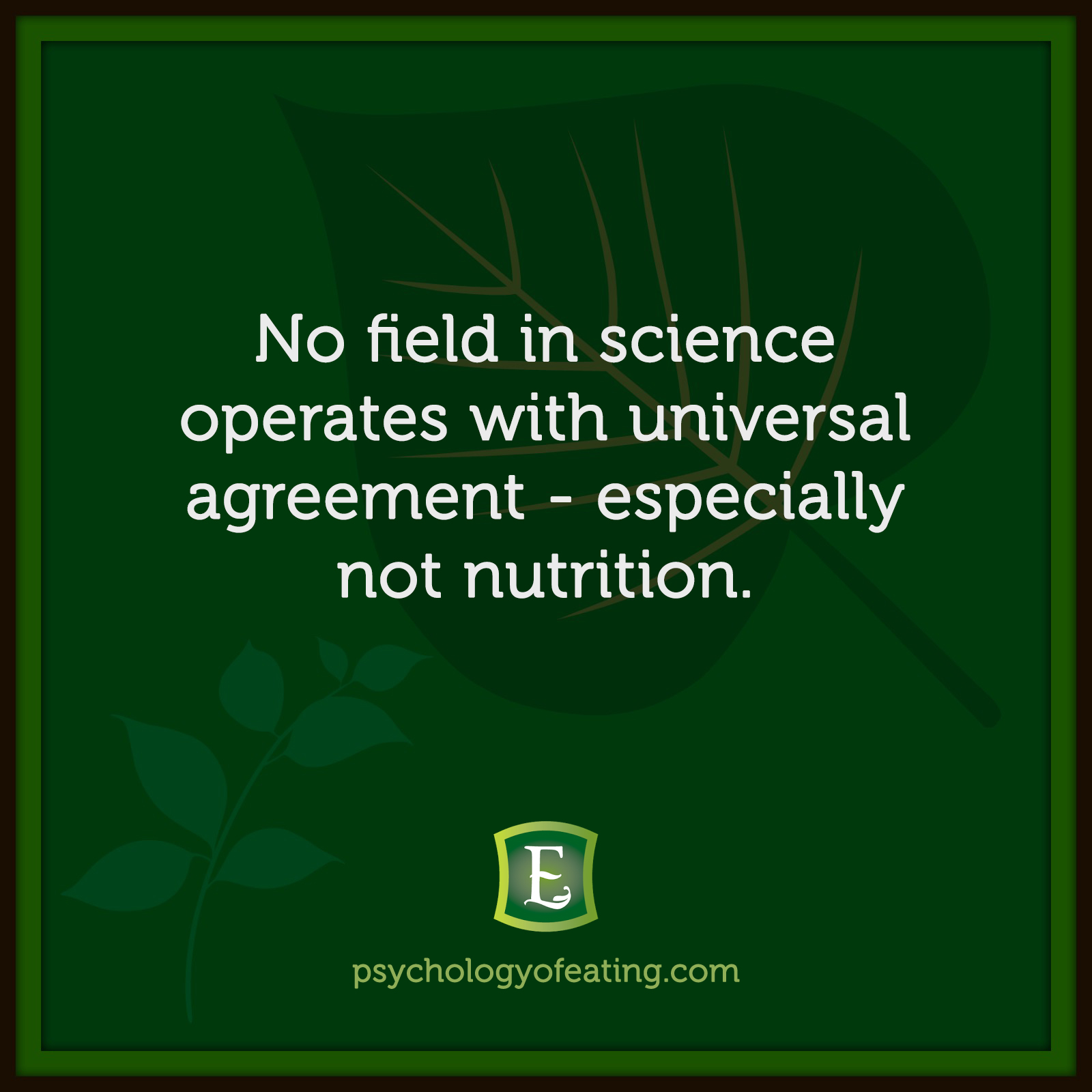 No field in science operates with universal agreement - especially not nutrition.  #health #nutrition #eatingpsychology #IPE