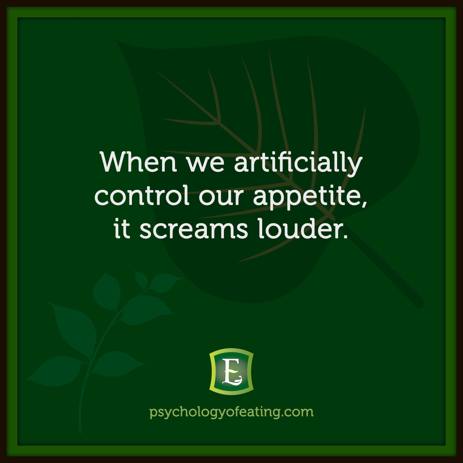 When we artificially control our appetite, it screams louder. #health #nutrition #eatingpsychology #IPE