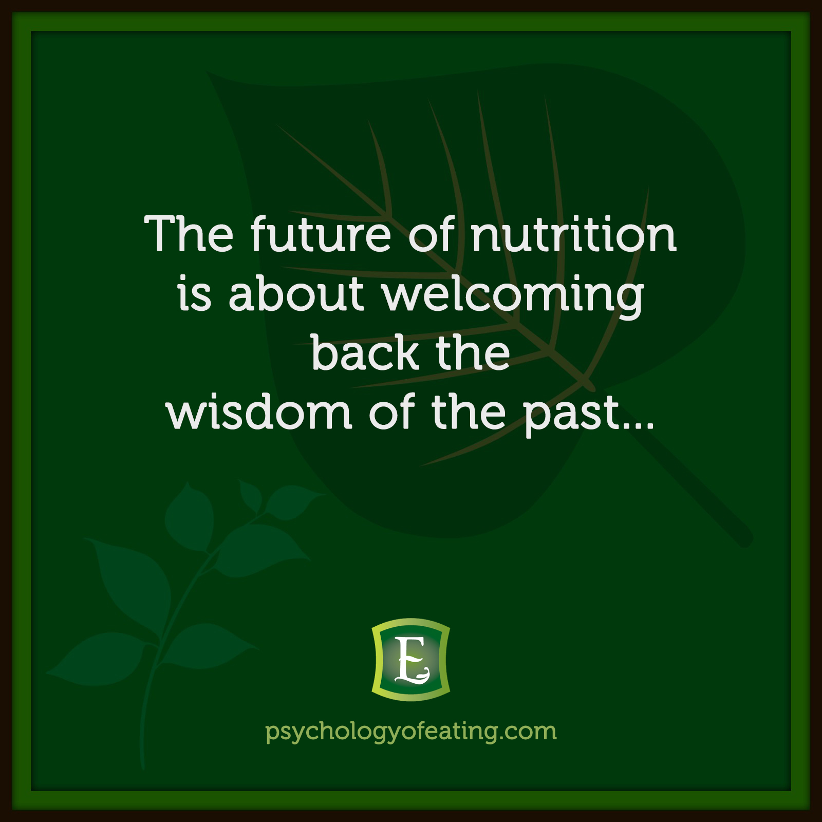 The future of nutrition is about welcoming back the wisdom of the past… #health #nutrition #eatingpsychology #IPE