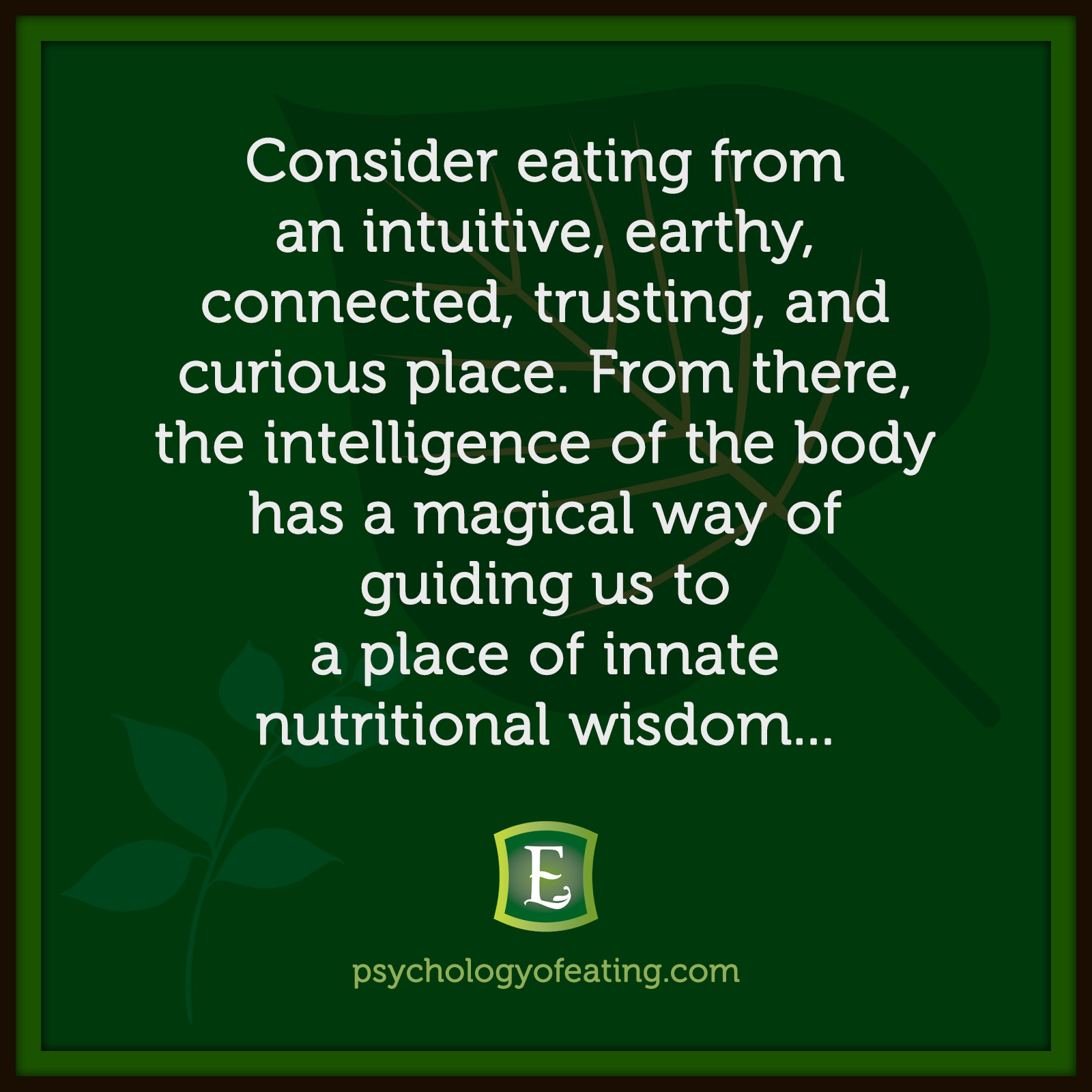 Consider eating from an intuitive, earthy, connected, trusting, and curious place. From there, the intelligence of the body has a magical way of guiding us to a place of innate nutritional wisdom... #health #nutrition #eatingpsychology #IPE