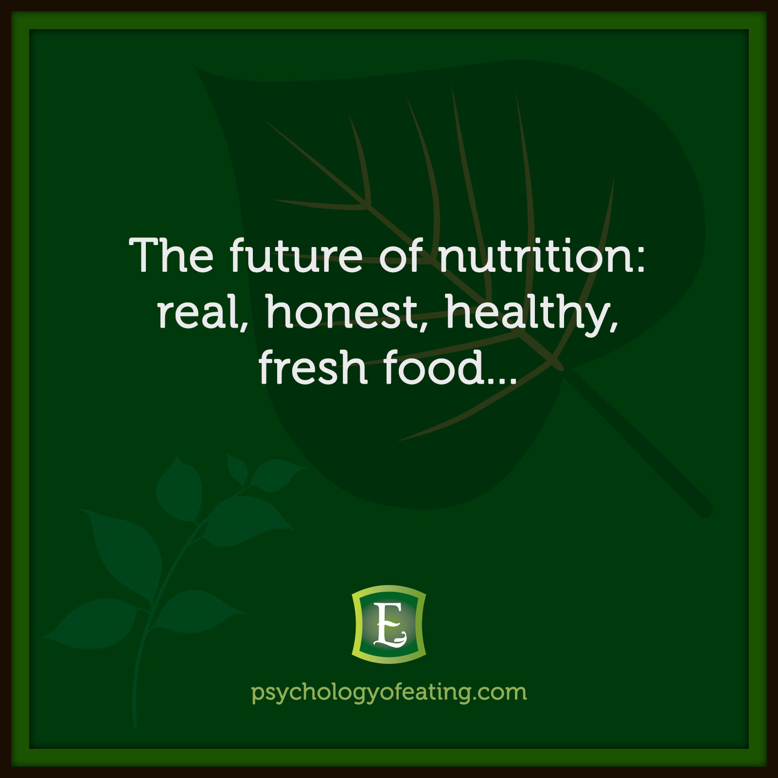 The future of nutrition: real, honest, healthy, fresh food… #health #nutrition #eatingpsychology #IPE