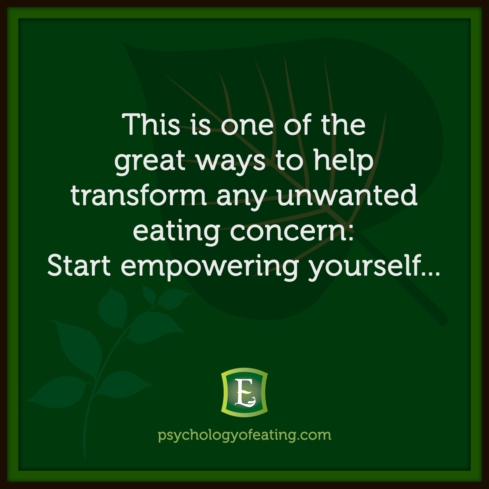 This is one of the great ways to help transform any unwanted eating concern: Start empowering yourself… #health #nutrition #eatingpsychology #IPE