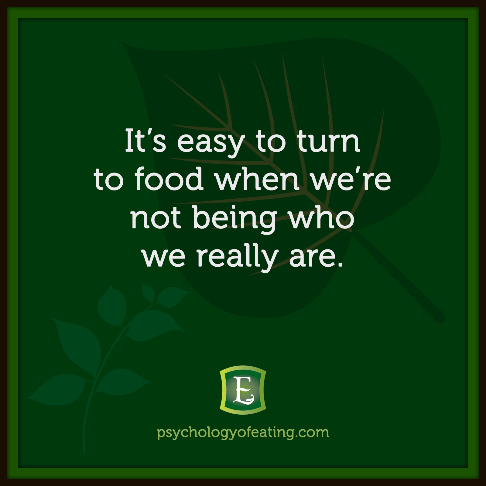 It's easy to turn to food when we're not being who we really are #health #nutrition #eatingpsychology #IPE