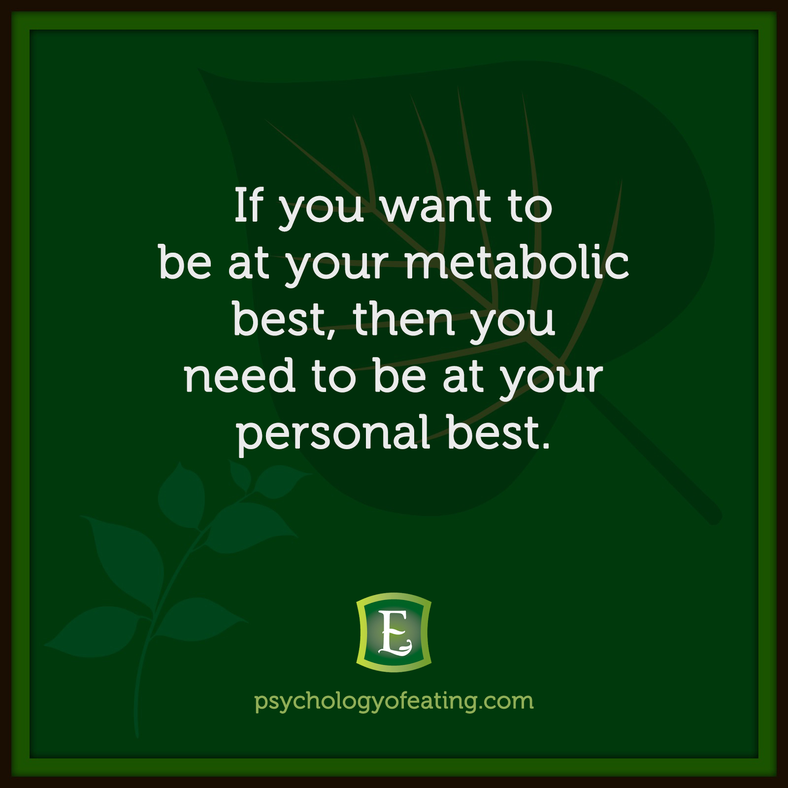 If you want to be at your metabolic best, then you need to be at your personal best #health #nutrition #eatingpsychology #IPE