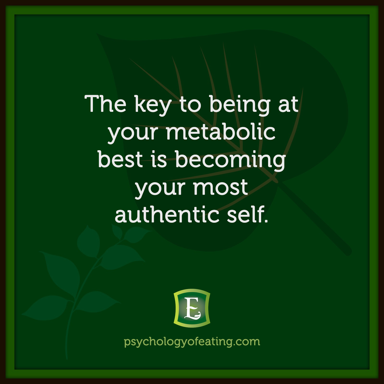 The key to being at your metabolic best is becoming your most authentic self  #health #nutrition #eatingpsychology #IPE