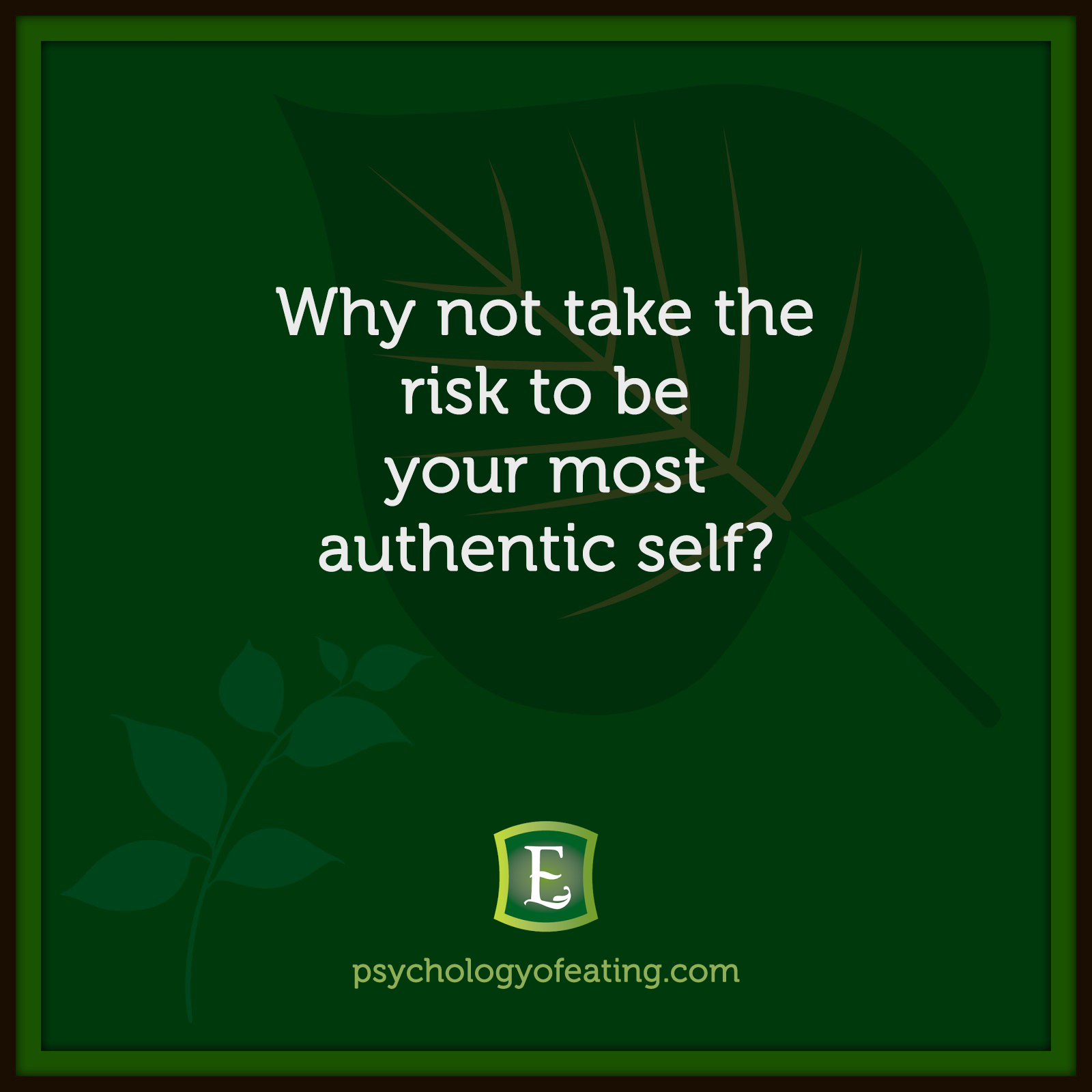 Why not take the risk to be your most authentic self? #health #nutrition #eatingpsychology #IPE