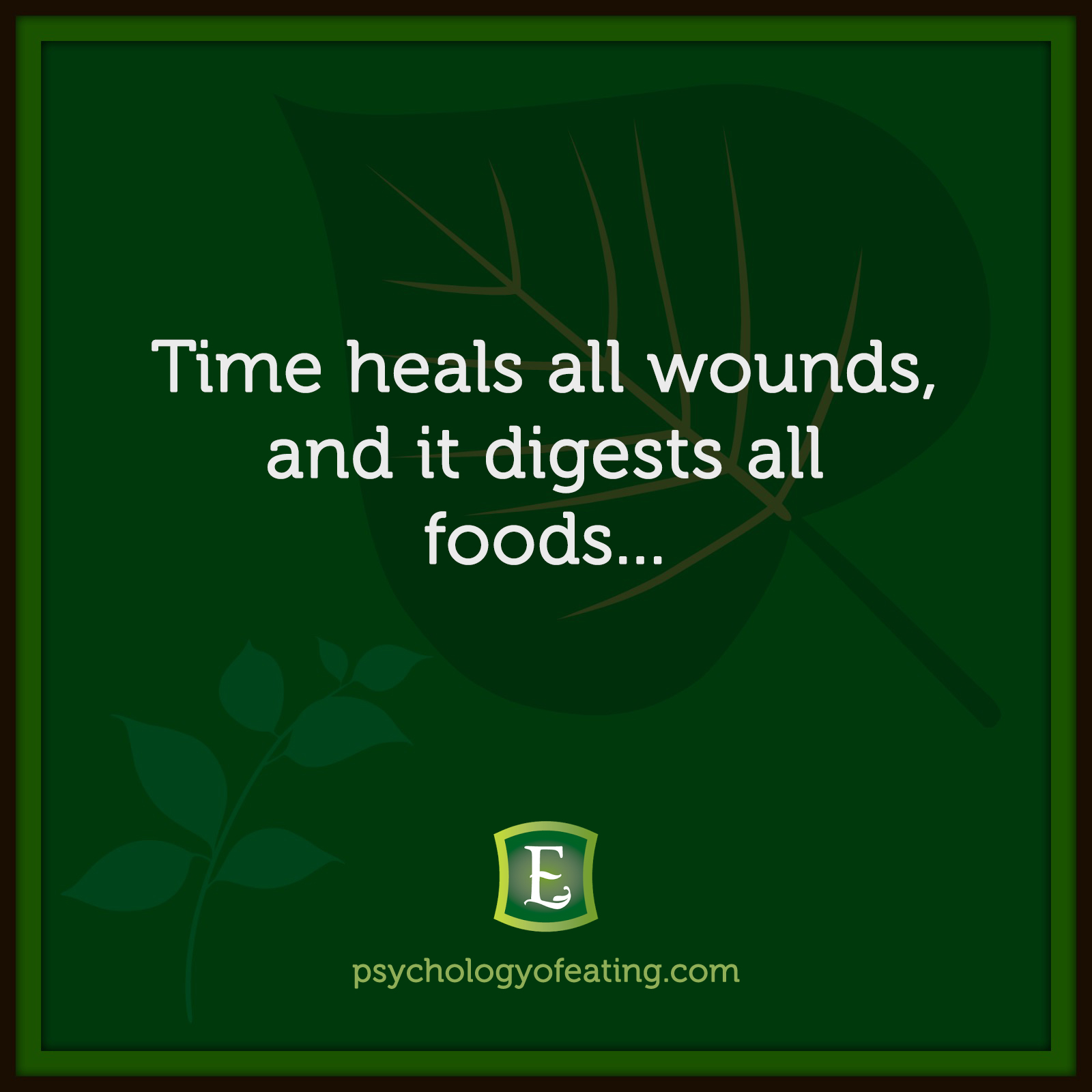 Time heals all wounds, and it digests all foods… #health #nutrition #eatingpsychology #IPE