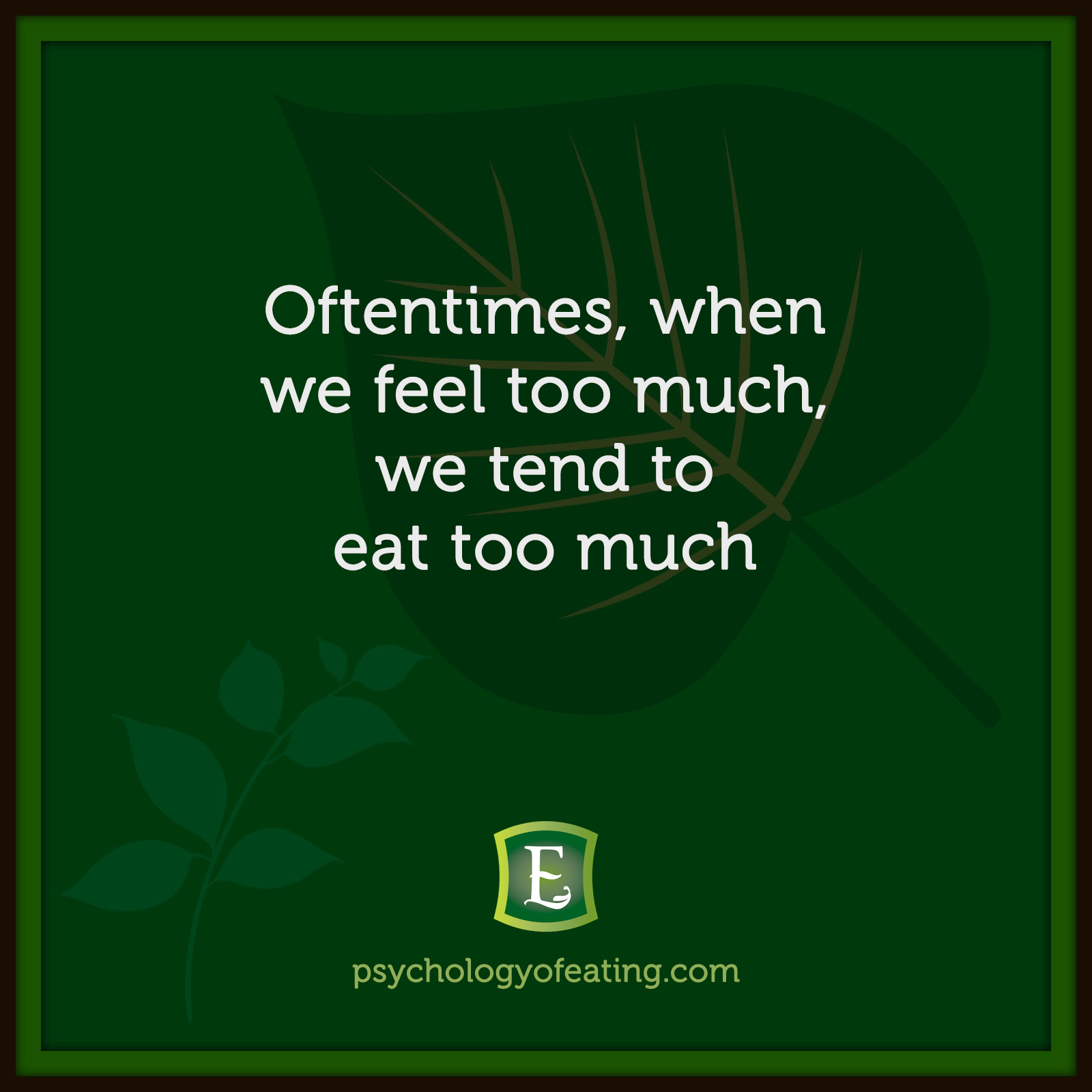 Oftentimes, when we feel too much, we tend to eat too much #health #nutrition #eatingpsychology #IPE