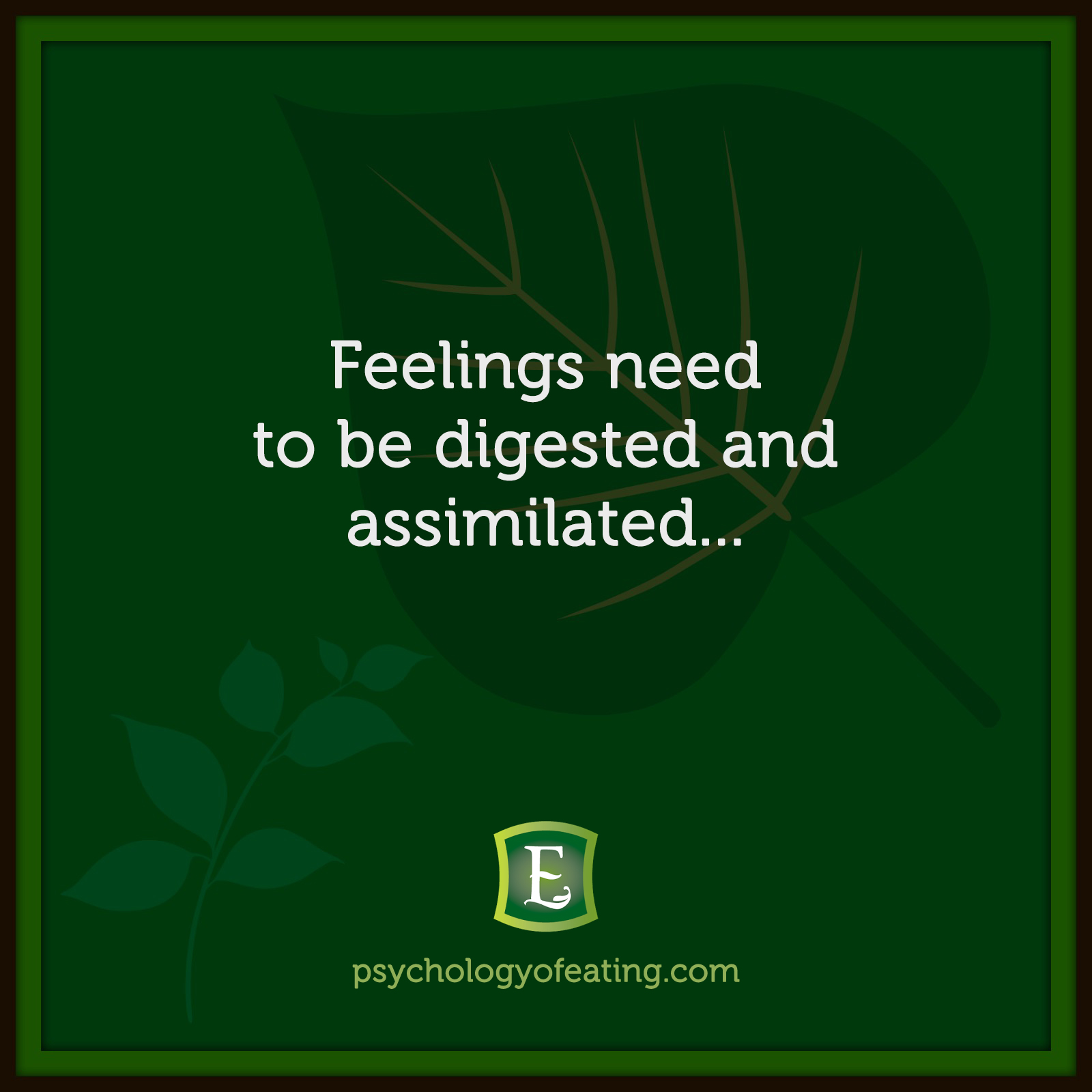 Feelings need to be digested and assimilated… #health #nutrition #eatingpsychology #IPE