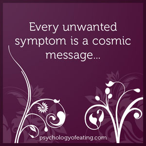 Every unwanted symptom is a cosmic message #health #nutrition #eatingpsychology #IPE