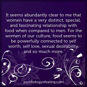 It seems abundantly clear to me that women have a very distinct, special, and fascinating relationship with food when compared to men #health #nutrition #eatingpsychology #IPE