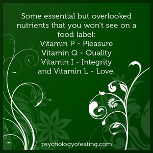 Some essential but overlooked nutrients that you won't see on a food label. #health #nutrition #eatingpsychology #IPE