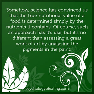 omehow, science has convinced us that the true nutritional value of a food is determined simply by the nutrients it contains #health #nutrition #eatingpsychology #IPE